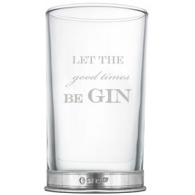 Let The Good Times Be Gin Glass