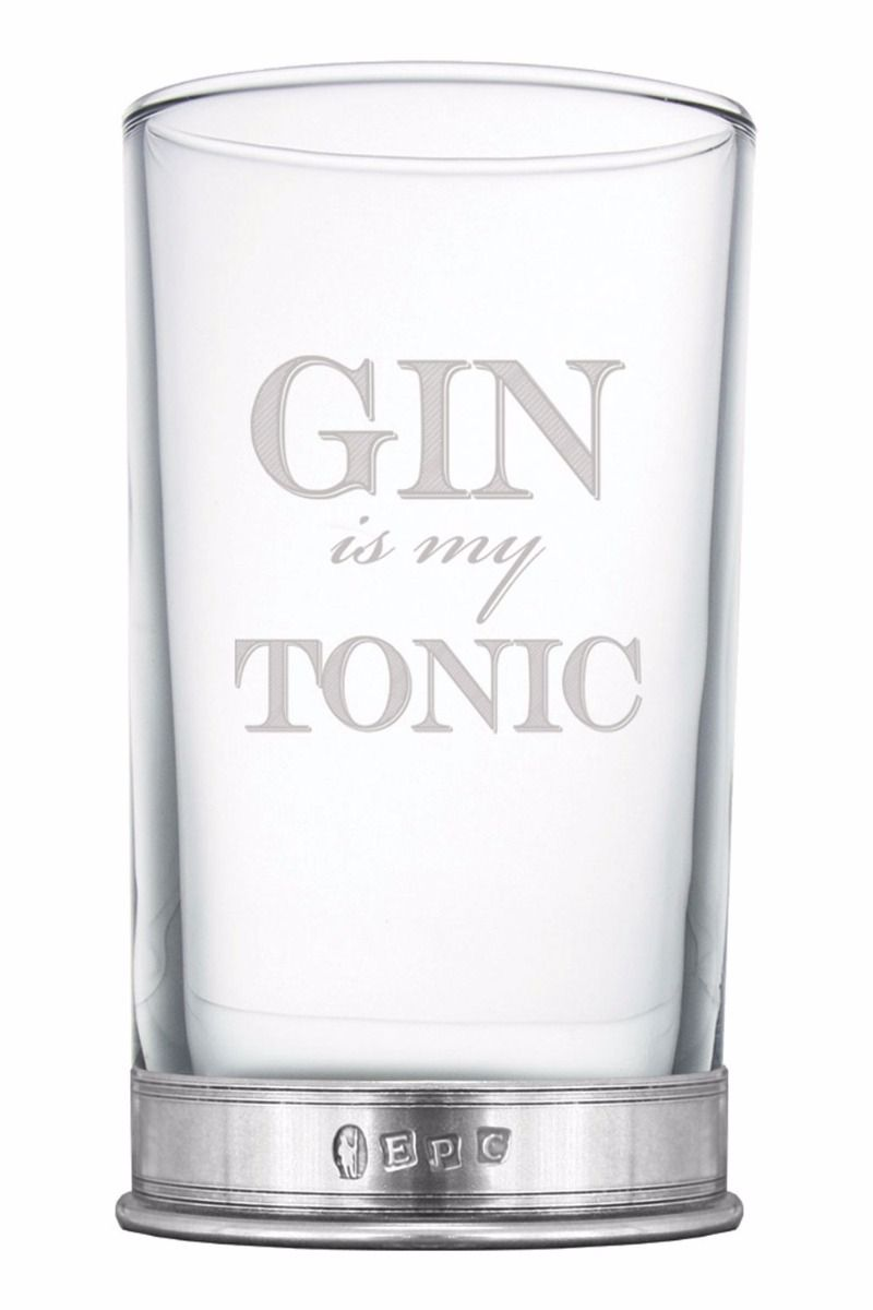 Our Gin is My Tonic glass with personalised engraving and a pewter base